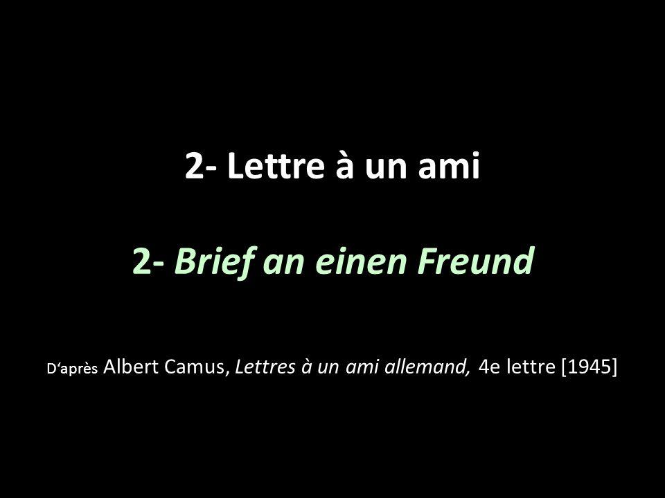 D'après Albert Camus, Lettres à un ami allemand, 4e lettre [1945]